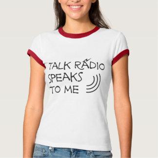 Talk Radio Speaks To Me © T-shirts