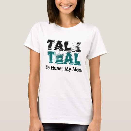Talk Teal Ovarian Cancer Ladies TShirt