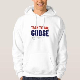 Talk To Me Goose Hoodie