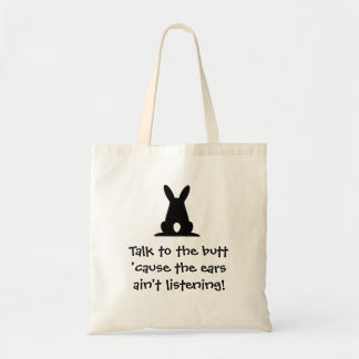 Talk To The Butt Tote Budget Tote Bag