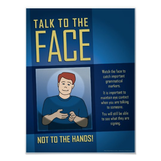 Talk to the Face. An ASL Classroom poster. Poster