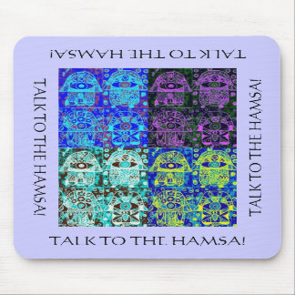 Talk To The Hamsa MousePad
