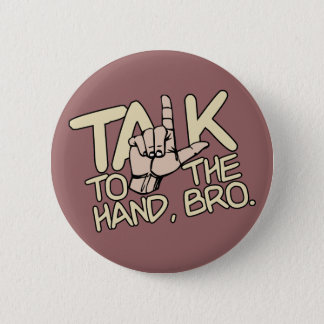 Talk To The Hand custom button