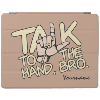 Talk To The Hand custom device covers iPad Cover