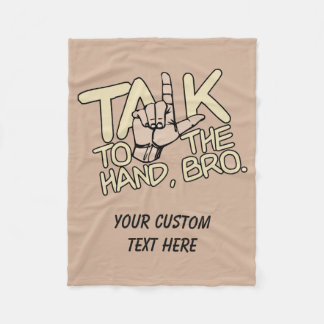 Talk To The Hand custom fleece blankets