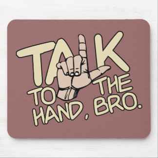 Talk To The Hand custom mousepad