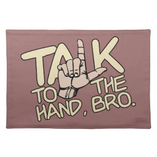 Talk To The Hand custom placemats