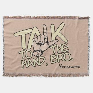 Talk To The Hand custom throw blanket