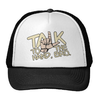 Talk To The Hand hat - choose color