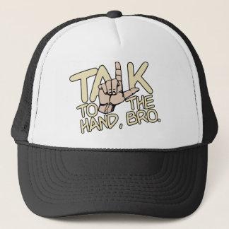 Talk To The Hand shirts & jackets Trucker Hat