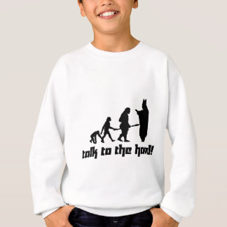 Talk to the hand! sweatshirt