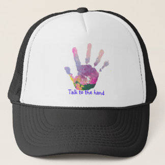 Talk to the hand trucker hat