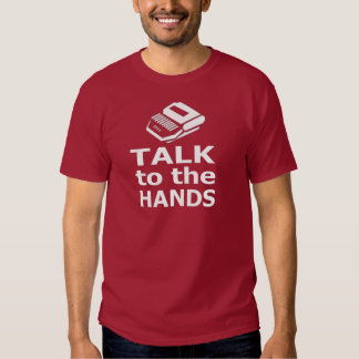 Talk to the Hands court reporter T Shirts