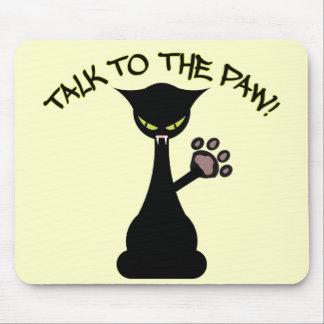 Talk To The Paw - Attitude Mousepad