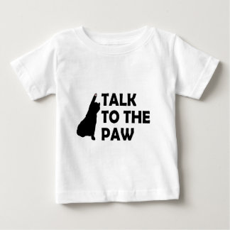 Talk To The Paw Baby T-Shirt