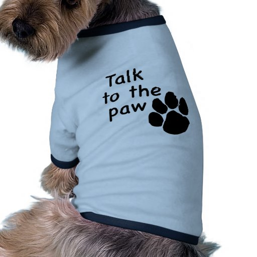 Talk To The Paw Doggie Tshirt