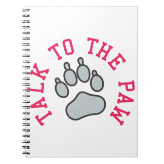 Talk to the Paw Spiral Notebook