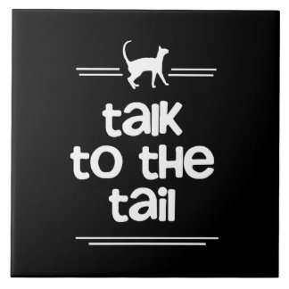 Talk to the Tail Large Square Tile