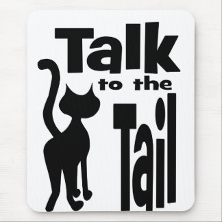 Talk to the Tail Mouse Mat