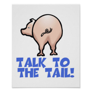Talk to the Tail Piggy Pig Poster