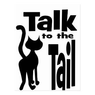 Talk to the Tail Post Cards