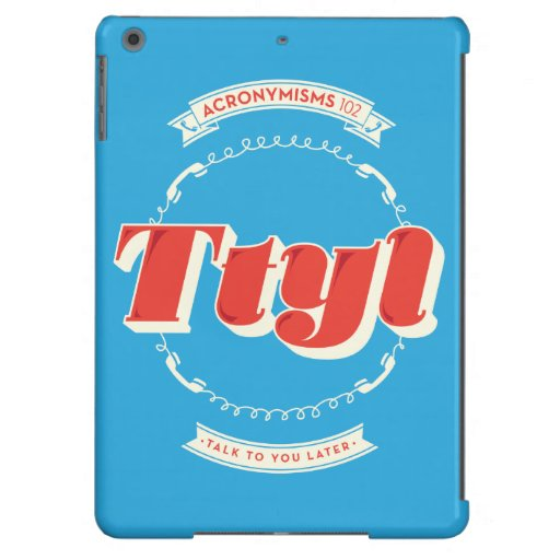 Talk To You Later iPad Air Case
