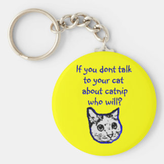 Talk to your cat about catnip basic round button key ring