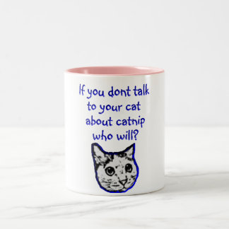 Talk to your cat about catnip Two-Tone coffee mug