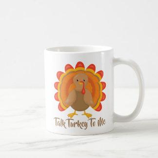 Talk Turkey To Me Coffee Mug