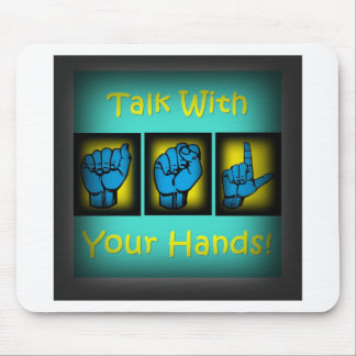 Talk With Your Hands (2) Mouse Pad