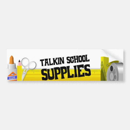 Talkin School Supplies Bumper Sticker