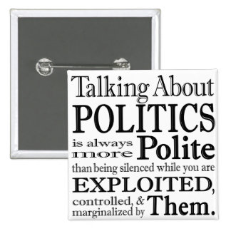 Talking About Politics Pin