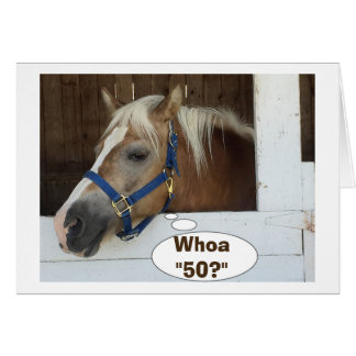 TALKING HORSE SAY WHOA-50? HAPPY BIRTHDAY CARD
