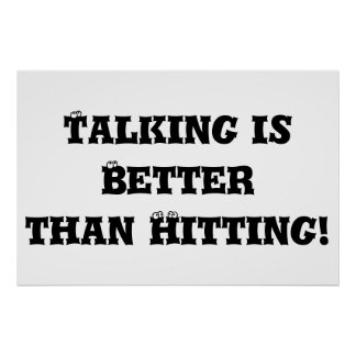Talking is Better than Hitting - Anti Bully Poster