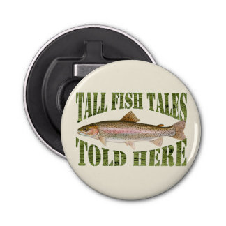 Tall Fish Tales Told Here Trout Button Bottle Opener