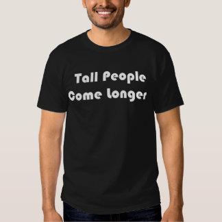 Tall People Come Longer Black Tshirt