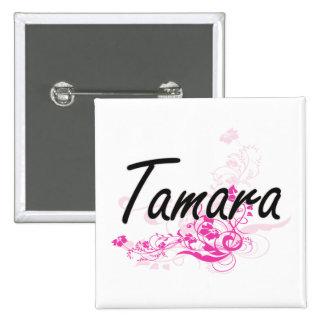 Tamara Artistic Name Design with Flowers 15 Cm Square Badge