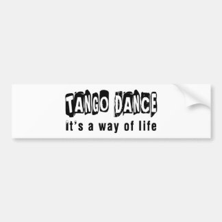 Tango Dance It's A Way Of Life Bumper Stickers