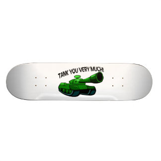 Tank You Very Much Skate Deck