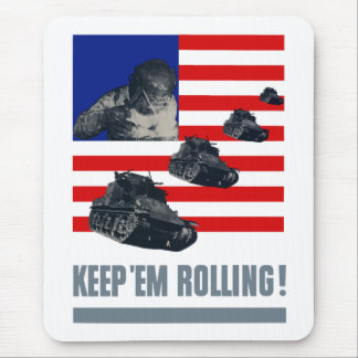 Tanks -- Keep Em Rolling Mouse Pads