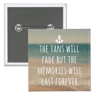 Tans Will Fade Travel Quote 15 Cm Square Badge