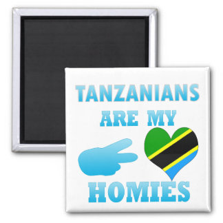 Tanzanians are my Homies Magnet