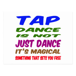 Tap Dance is not just dance It's magical Postcard