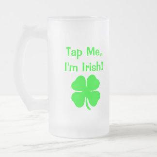 Tap Me I'm Irish! Frosted Glass Mug