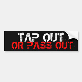 Tap Out Or Pass Out Car Bumper Sticker