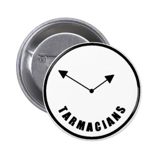 Tarmacians 10 to 2 Badge Button
