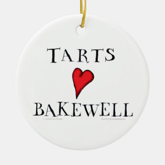 Tarts Love Bakewell, tony fernandes Round Ceramic Decoration