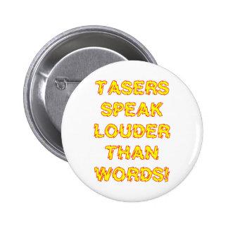Tasers speak louder than words 6 cm round badge