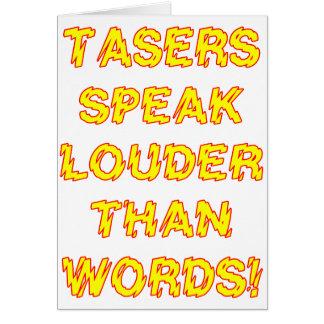Tasers speak louder than words card
