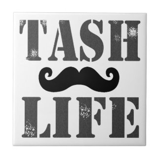 """Tash Life"" Tile"
